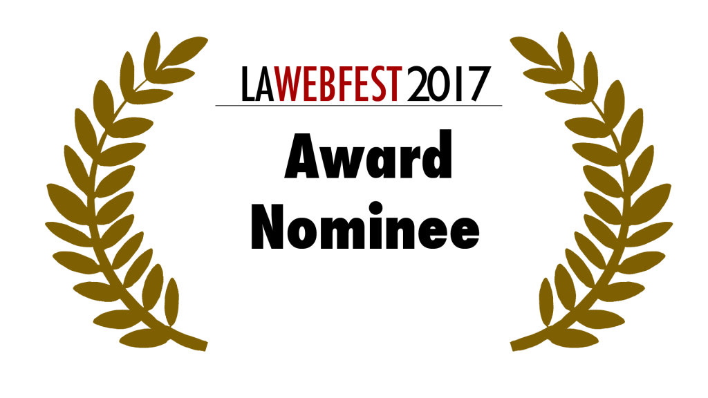 LA Webfest 2017 Award Nominee