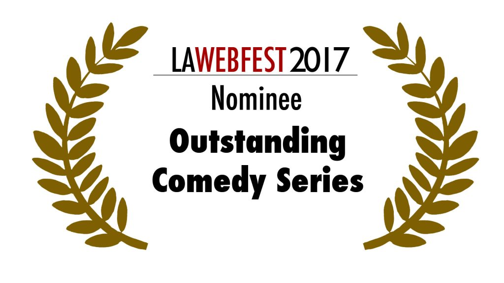 LA Webfest 2017 Comedy Series nominee
