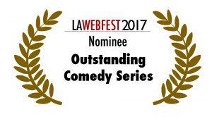 LA Webfest 2017 Comedy Series nominee