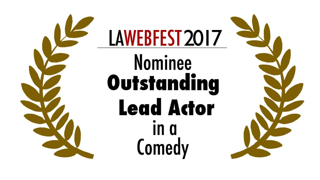 LA Webfest 2017 Lead Actor nominee