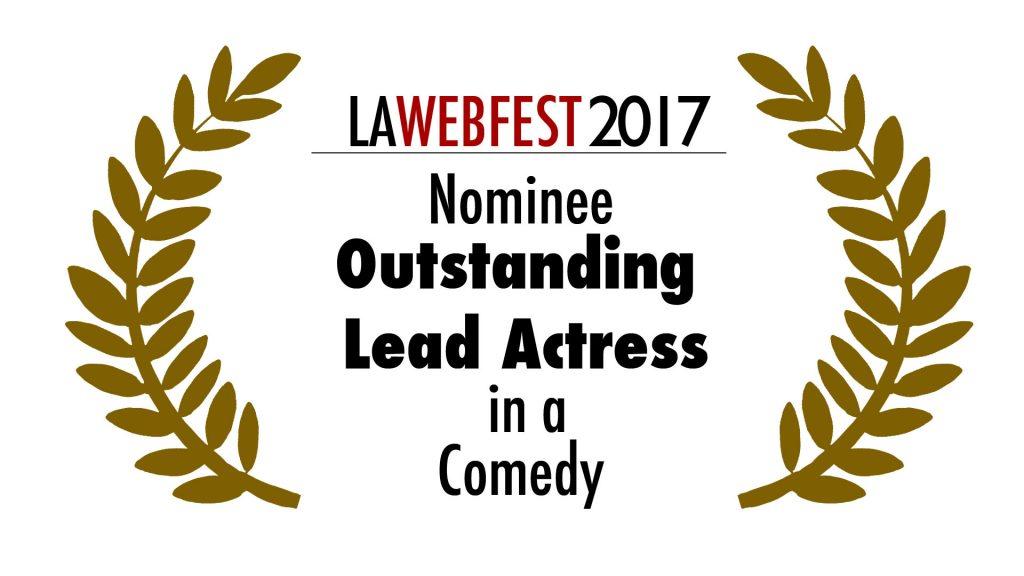 LA Webfest 2017 Lead Actress nominee